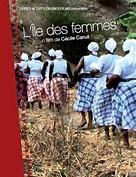 #île aux femmes. Docu de Cécile CANUT